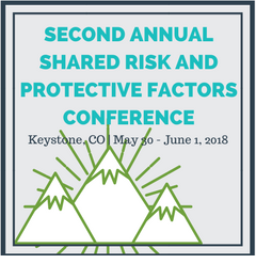 Shared Risk and Protective Factors Conference