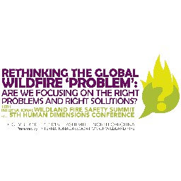 15th International Wildland Fire Safety Summit and 5th Human Dimensions of Wildland Fire Conference