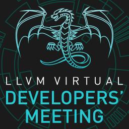 2020 Virtual LLVM Developers' Meeting