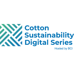 Cotton Sustainability Digital Series hosted by BCI