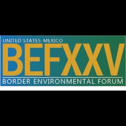 Border Environmental Forum XXV