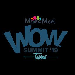 Moms Meet WOW Summit '19: Texas