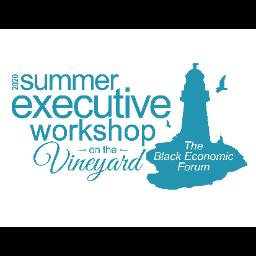 2020 Summer Executive Workshop - The Black Economic Forum