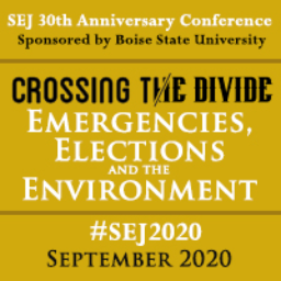 Society of Environmental Journalists' 30th Anniversary Conference - #SEJ2020 (Virtual) - Sept. 16, 17, 23, 30, 2020