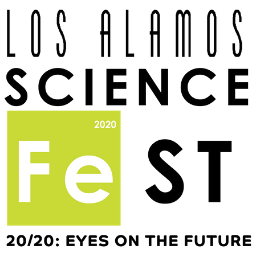 Los Alamos ScienceFest 20/20: Eyes on the Future