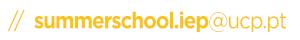 email:summerschool.iep@ucp.pt