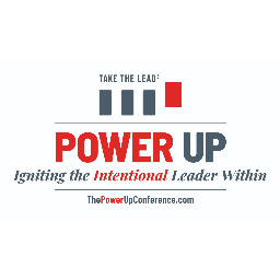 The Power Up Conference : Igniting the Intentional Leader Within