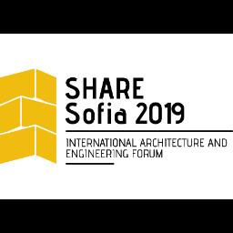 SHARE Sofia 2019 International Architecture and Engineering Forum